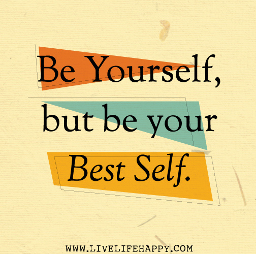 be-yourself-but-be-your-best-self