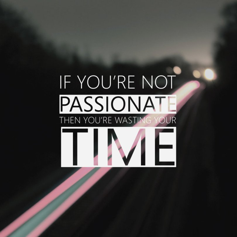 if_you_re_not_passionate_by_chrisvxd-d5t5aud
