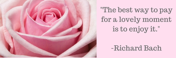 the-best-way-to-pay-for-a-lovely-moment-is-to-enjoy-it-richard-bach
